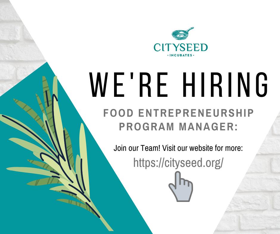 CitySeed is Hiring! Food Entrepreneurship Program Manager